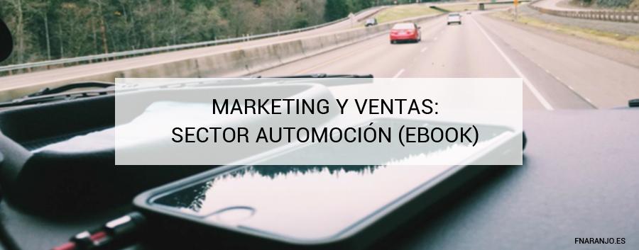 El marketing y las ventas en el sector de la Automoción. Algo ha cambiado.