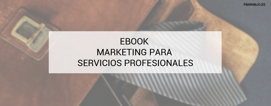 Ebook gratis para Servicios Profesionales. Ayuda para Plan de Marketing Digital