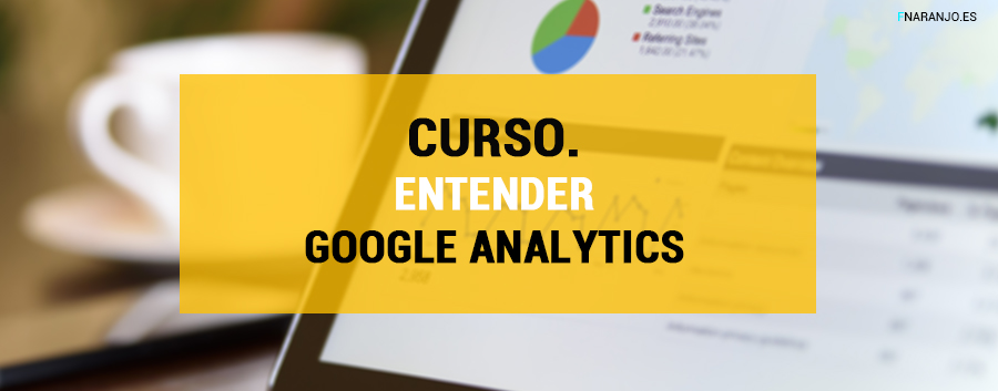 Entender Google Analytics para Directivos – Instituto de Estudios Cajasol