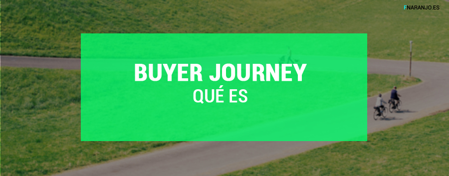 ¿Qué es Buyer Journey?