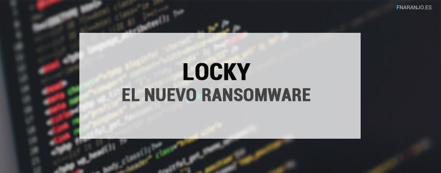 """""""Locky"""", el nuevo ransomware"""