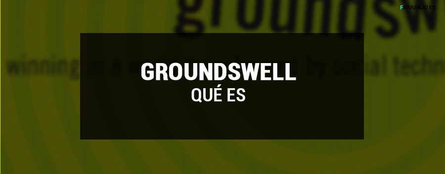 Qué es Groundswell