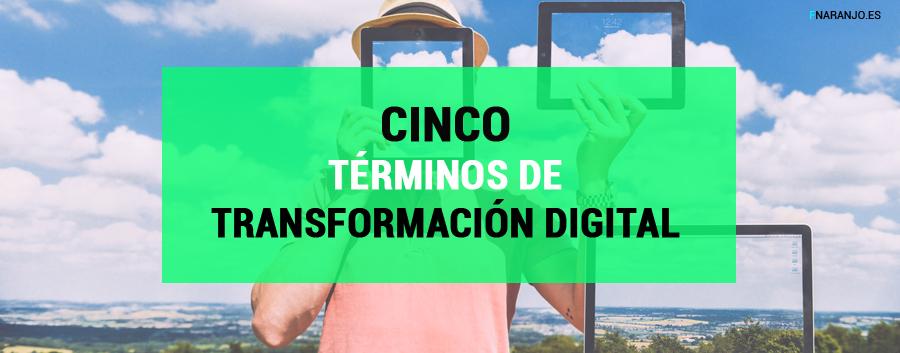 Cinco términos de transformación digital