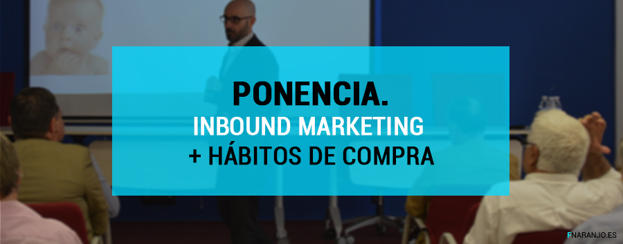 Ponencia Inbound Marketing y nuevos hábitos de compra en Sevilla