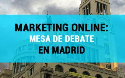 Marketing online: mesa de debate en Madrid