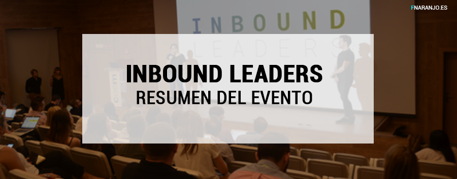 Inbound Leaders 2017, mucho Inbound Marketing en Madrid
