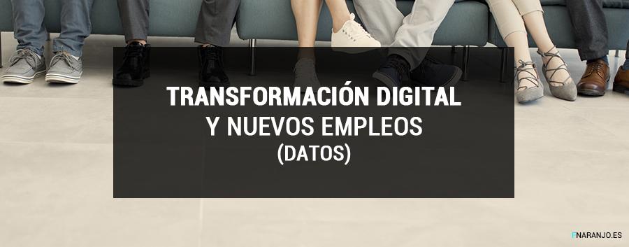 Transformación Digital. Cómo afecta la digitalización a la creación de nuevo empleos.