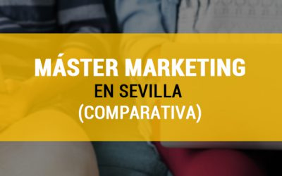 Máster Marketing Sevilla | Comparativa Top 6