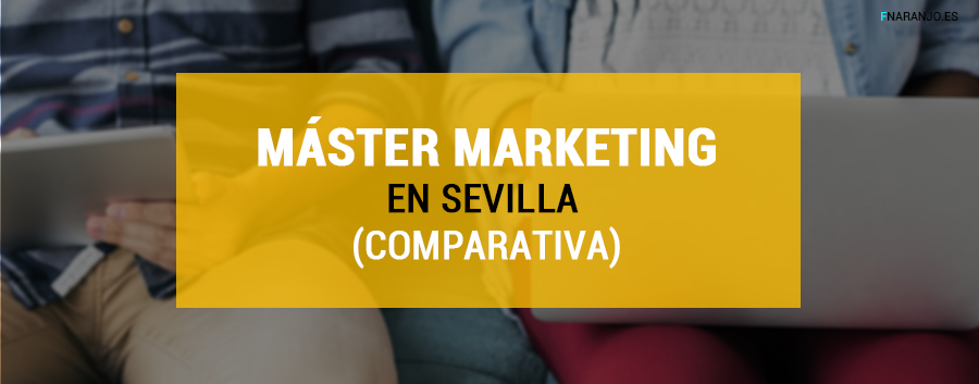 Máster Marketing Sevilla | COMPARATIVA (Top 5 másteres)