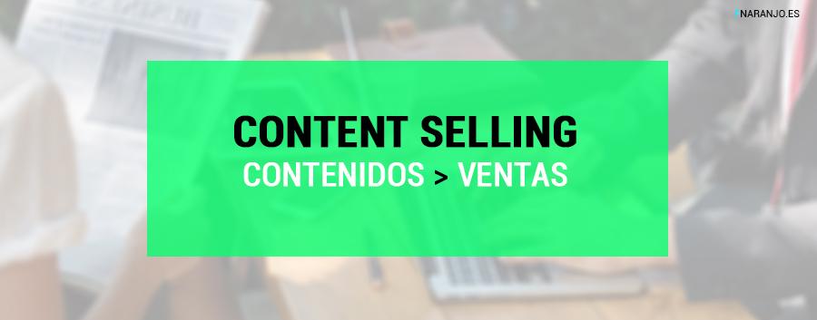 Inbound Marketing: Content Selling cómo generar contenidos para potenciar las ventas