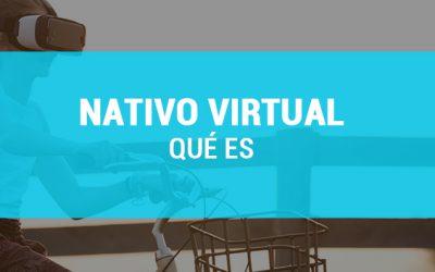 ¿Qué es un Nativo Virtual?