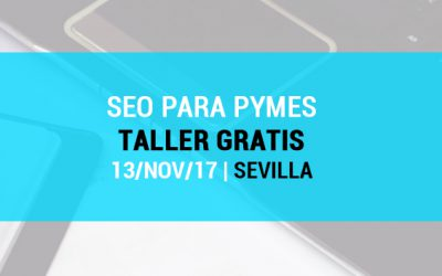 Posicionamiento orgánico en buscadores (especial Pymes). Curso gratuito en Sevilla