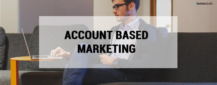 Creando oportunidades en el mercado B2B: Account Based Marketing